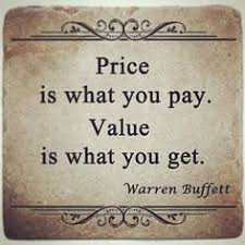 Price is what you pay...