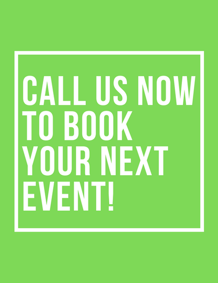 CALL US NOW TO BOOK YOUR NEXT EVENT!.png