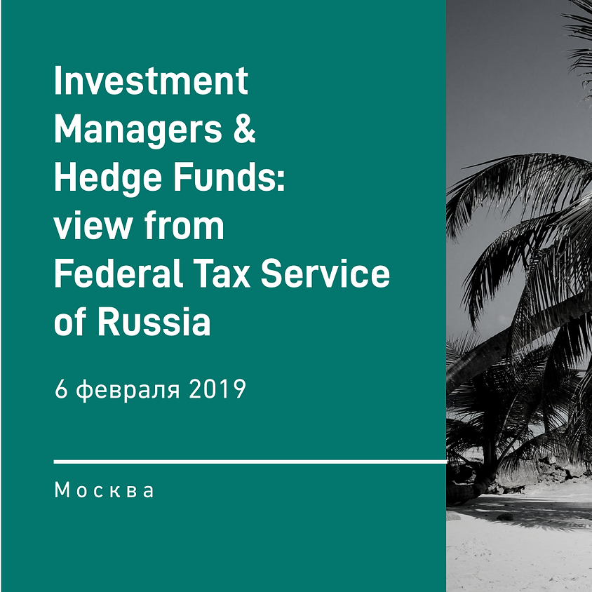 Investment Managers & Hedge Funds: view from Federal Tax Service of Russia (1)