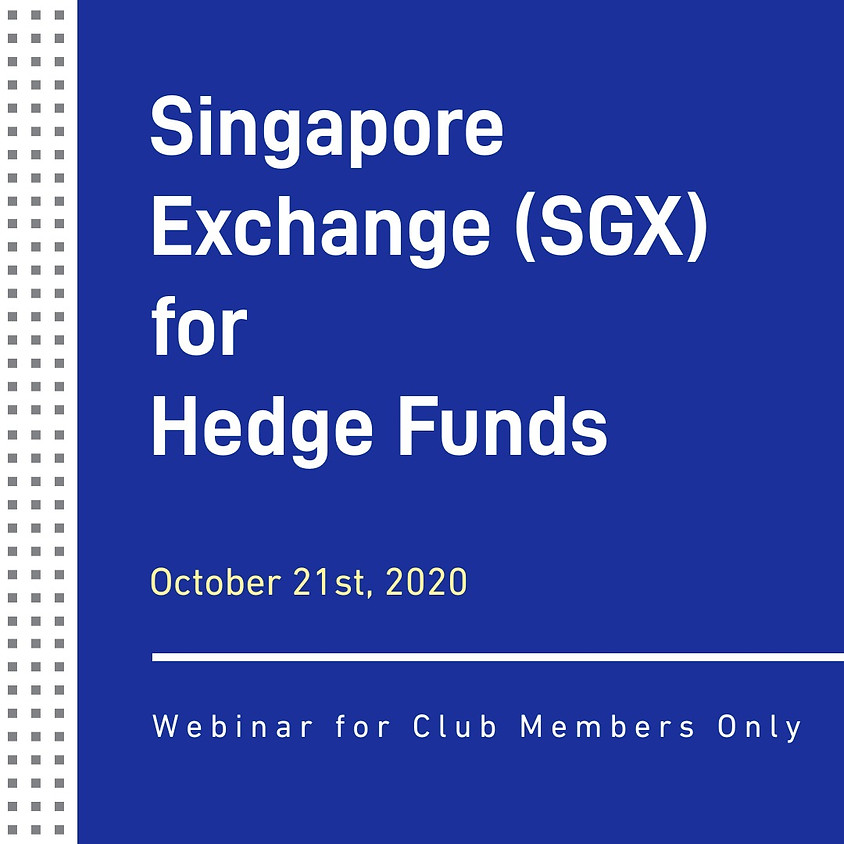Singapore Exchange (SGX) for Hedge Funds