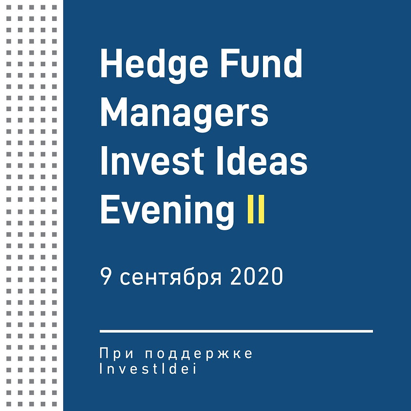 Hedge Fund Managers Invest Ideas Evening II
