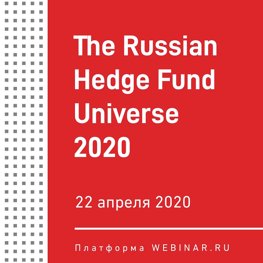 The Russian Hedge Fund Universe 2020   Zoom Presentation