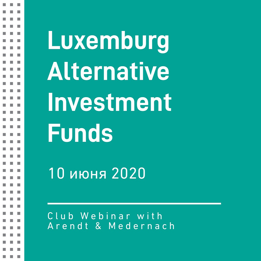 Luxembourg Alternative Investment Funds   WEBINAR