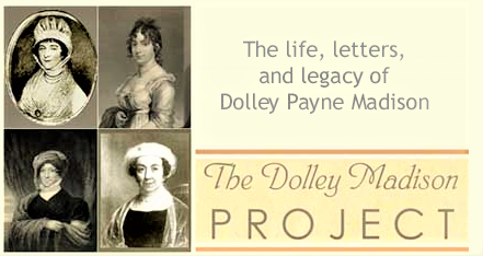 Dolley Payne Madison Project Virginia Center for Digital History