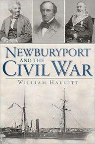 Newburyport and the Civil War by William Hallett