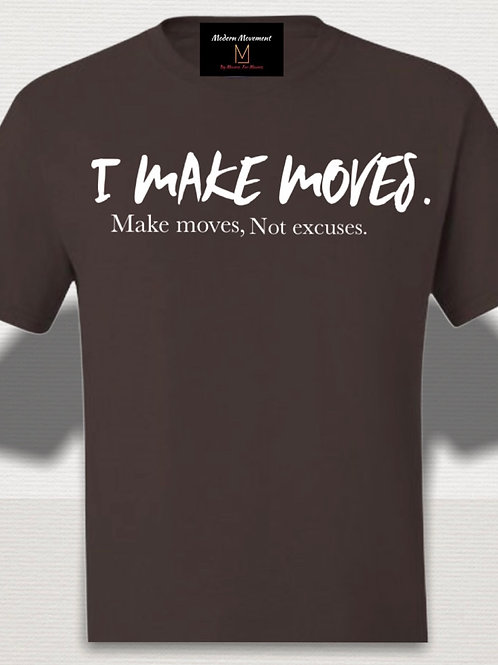 I Make Moves Graphic Tee