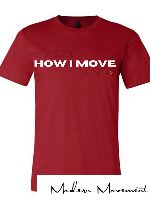 Watch How I Move Graphic Tee