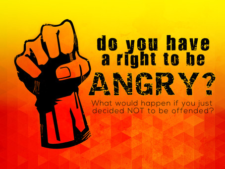 Do you have a right to be angry?