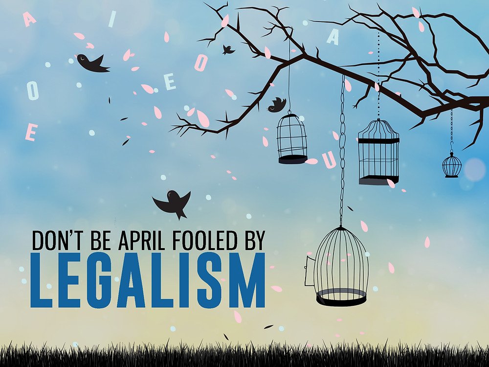 Don't be fooled by Legalism