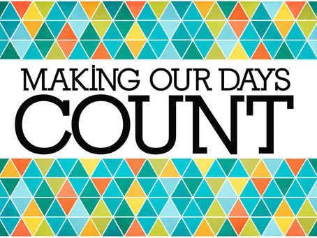 Making our days count
