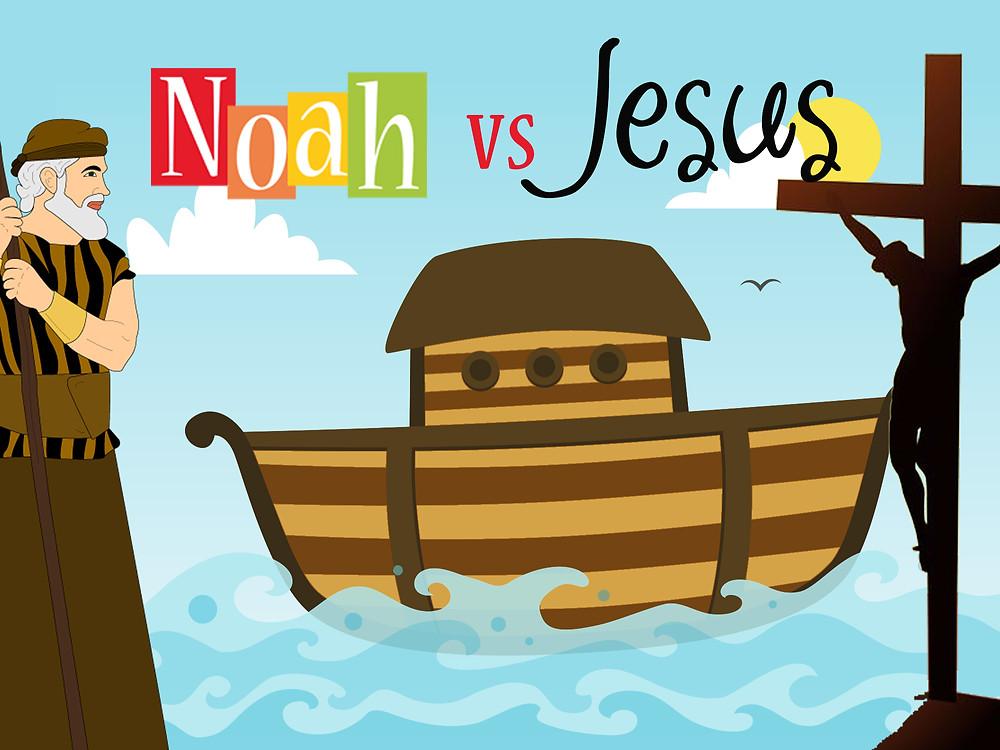Noah versus Jesus