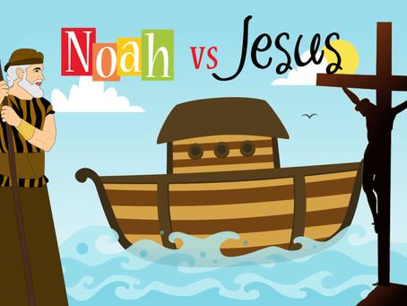 Noah vs Jesus