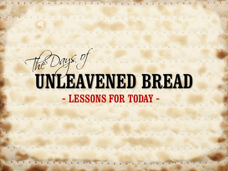 Lessons for Today from Unleavened Bread