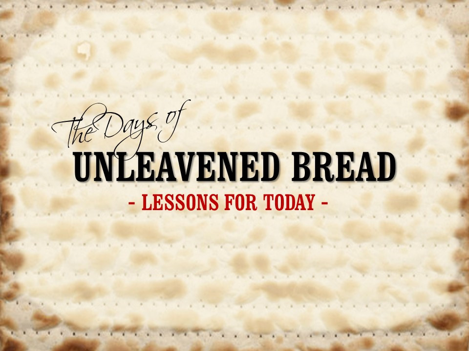 Unleavened Bread lessons for today.jpg