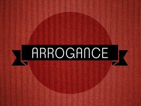 Arrogance & Self Righteousness