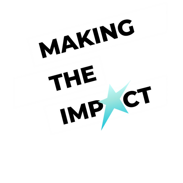 Making The Impact - Podcast Logo.png