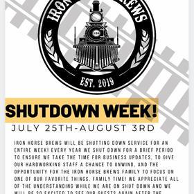 JULY 25-August 3RD WEEK LONG CLOSURE!!