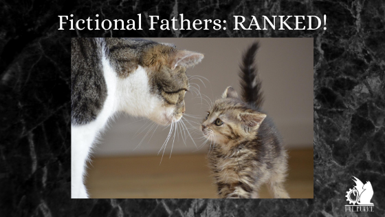 (My) Fictional Fathers: Ranked