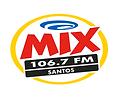 MIX FM 106.7 SANTOS.png