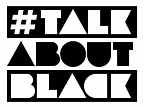 talkaboutblack.png