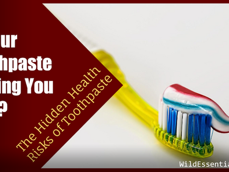 Is Your Toothpaste Making You Sick? The Hidden Health Risks of Toothpaste