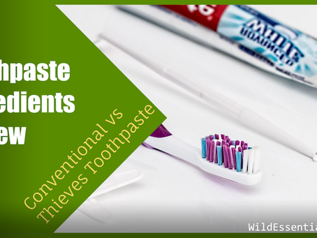 Conventional Toothpaste vs Thieves Toothpaste Review