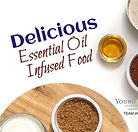 Delicious Essential Oil Infused Food Hea