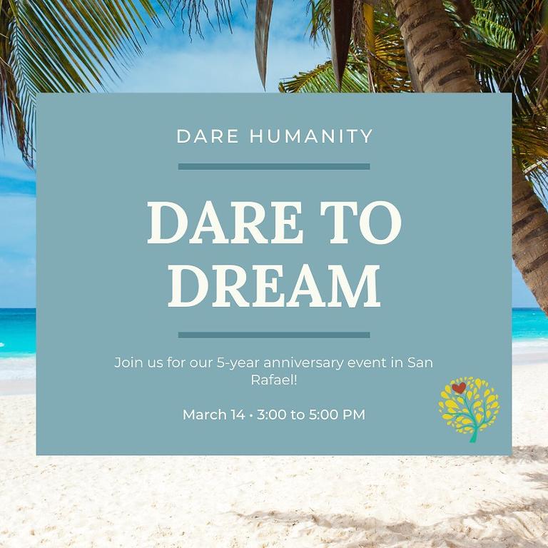Dare to Dream | 5-Year Celebration