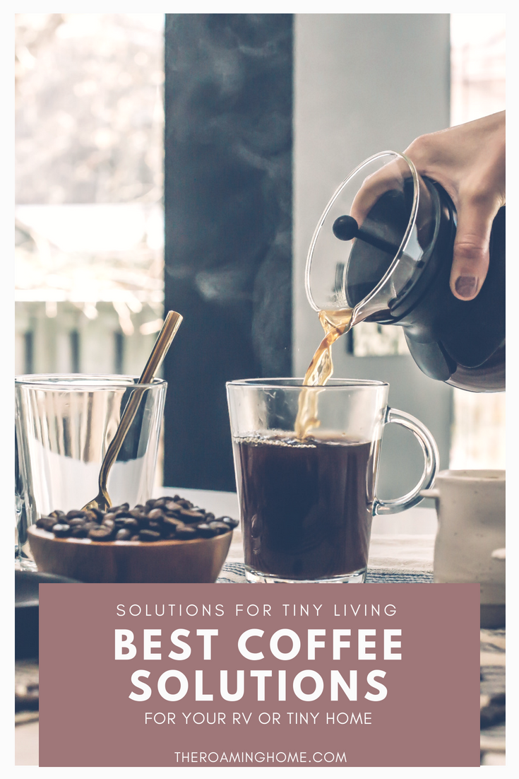 Brewing the best coffee in your tiny home or RV, with tips and tricks for the best coffee makers