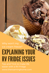 Learn how your RV refrigerator works and how you can keep your food from freezing and ice cream from melting