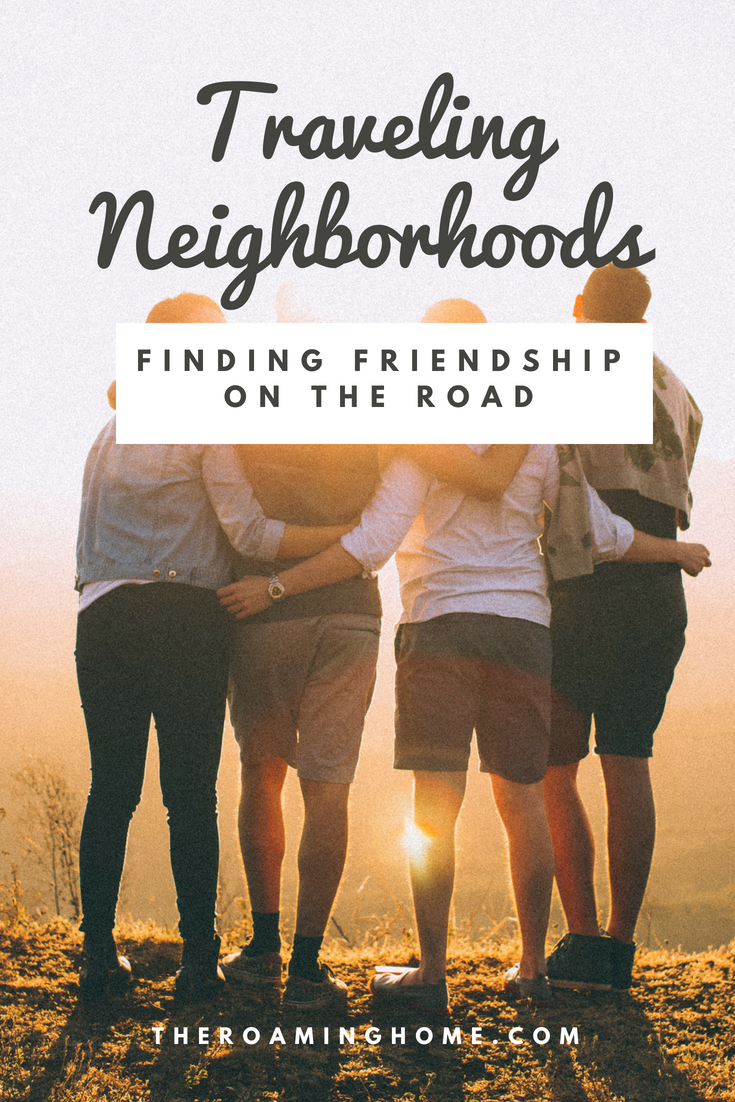 Learn how to cultivate friendships on the road for you and your children