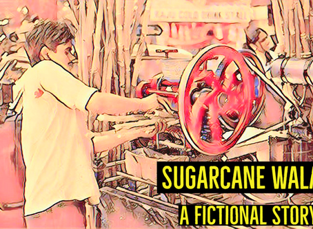 Sugarcane wala – A Fictional Story