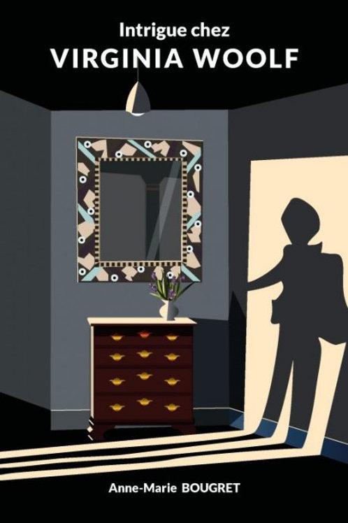 Intrigue chez Virginia Woolf - Anne-Marie Bougret
