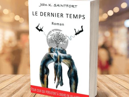 """Au-delà des apparences - Retour du roman de Jean K. Saintfort """"Le dernier temps"""""""