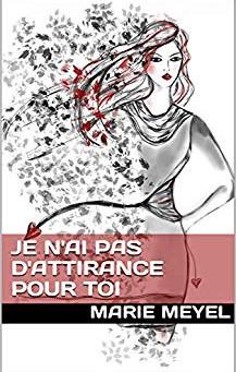"""Au-delà des apparences, retour de lecture du livre de Marie Meyel """"Je n'ai pas d'attirance pour toi"""""""