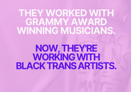 We are collaborating with Grammy-caliber industry professionals...