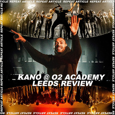 KANO @ O2 ACADEMY LEEDS REVIEW