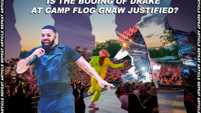 Just Hold On I'm Going Home: is the booing of Drake at Camp Flog Gnaw justified?
