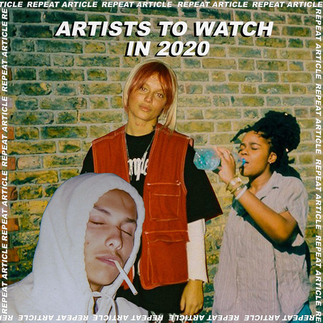 ONES TO WATCH IN 2020 - ARTISTS