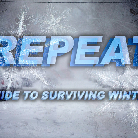 REPEAT'S GUIDE TO SURVIVING WINTER
