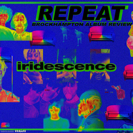 BROCKHAMPTON - IRIDESCENCE ALBUM REVIEW