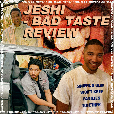 JESHI - BAD TASTE REVIEW