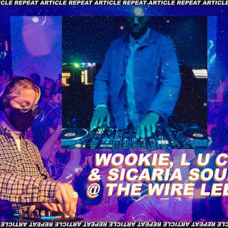 WOOKIE, L U C Y & SICARIA SOUND @ THE WIRE LEEDS