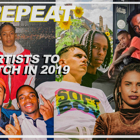 ARTISTS TO KEEP AN EYE ON IN 2019