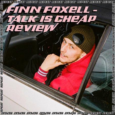 FINN FOXELL - TALK IS CHEAP REVIEW