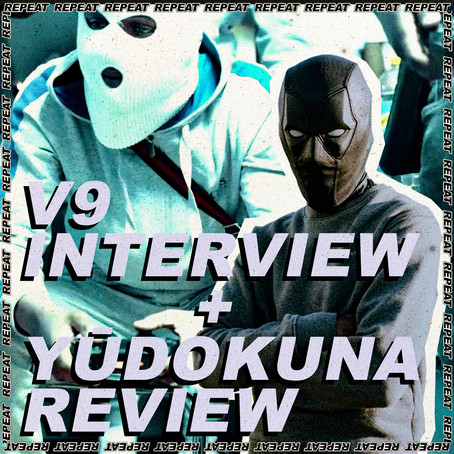 V9 INTERVIEW + YŪDOKUNA REVIEW
