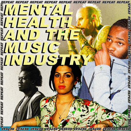 MENTAL HEALTH AND THE MUSIC INDUSTRY