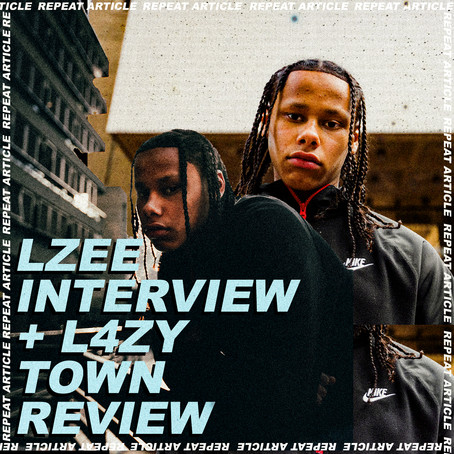 LZEE INTERVIEW + L4ZY TOWN REVIEW