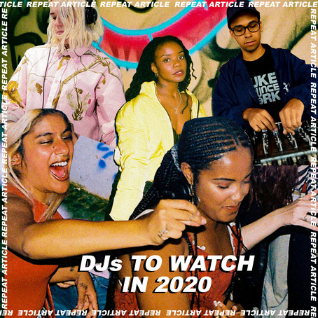 ONES TO WATCH IN 2020 - DJs