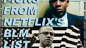 OUR PICKS FROM NETFLIX'S BLM LIST